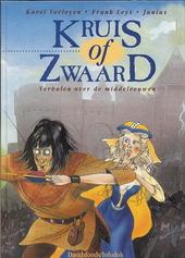 Kruis of zwaard : verhalen over de middeleeuwen