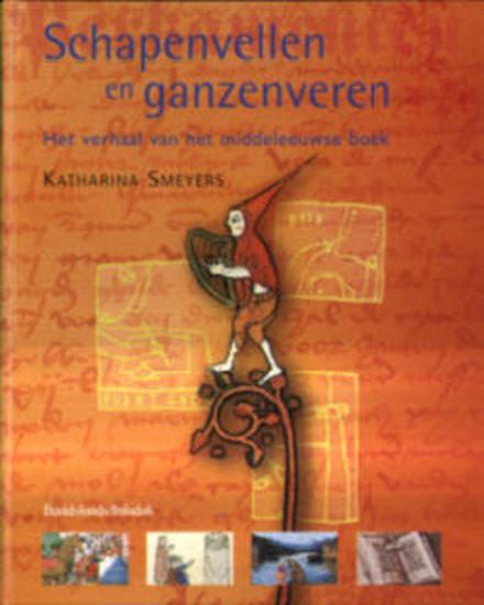 Schapenvellen en ganzenveren : het verhaal van het middeleeuwse boek