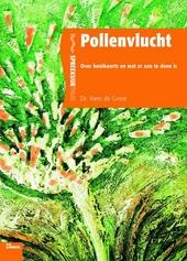 Pollenvlucht : over hooikoorts en andere allergieën