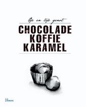 Chocolade, koffie, karamel : op en top genot