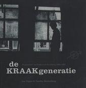 De kraakgeneratie : 18 portretten van krakers uit de lichting 1955-1965