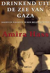 Drinkend uit de zee van Gaza : dagen en nachten in een belegerd land