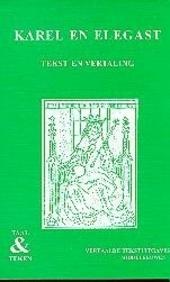 Karel en Elegast : tekst en vertaling