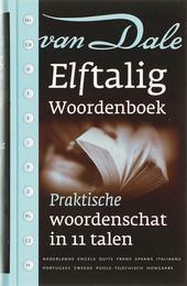 Van Dale elftalig woordenboek : praktische woordenschat in 11 talen : Nederlands, Duits, Engels, Frans, Hongaars, I...