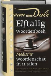 Van Dale elftalig woordenboek : medische woordenschat in 11 talen : Nederlands, Duits, Engels, Frans, Hongaars, Ita...