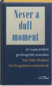Never a dull moment en 2499 andere gevleugelde woorden