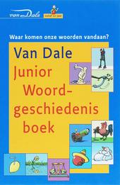 Van Dale junior woordgeschiedenisboek : waar komen onze woorden vandaan?