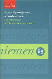 Van Dale groot synoniemenwoordenboek : synoniemen en betekenisverwante woorden