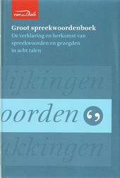 Groot spreekwoordenboek : Nederlands, Fries, Afrikaans, Engels, Duits, Frans, Spaans, Latijn