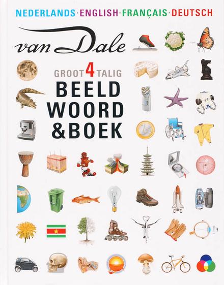 Van Dale groot beeldwoordenboek : Nederlands, English, Français, Deutsch