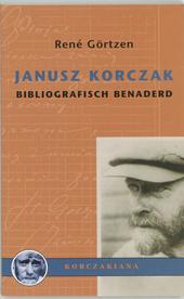 Janusz Korczak : bibliografisch benaderd : geannoteerd literatuuroverzicht van en over Korczak