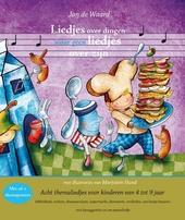 Liedjes over dingen waar geen liedjes over zijn : acht themaliedjes voor kinderen van 4 tot 9 jaar