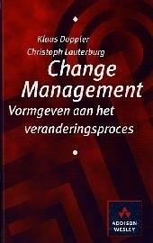 Change management : vormgeven aan het veranderingsproces