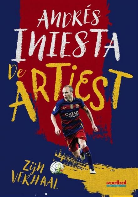 Andrés Iniesta : de artiest