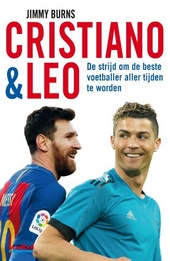 Cristiano & Leo : de strijd om de beste voetballer aller tijden te worden