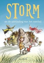 Storm en de uitvinding van het voetbal / opgeschreven en getekend door Jan Birck