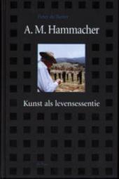 A.M. Hammacher : kunst als levensessentie