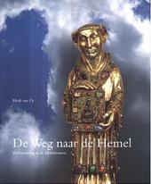 De weg naar de hemel : reliekverering in de Middeleeuwen