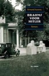 Brahms voor Hitler : roman