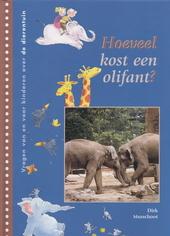 Hoeveel kost een olifant : vragen van en voor kinderen over de dierentuin