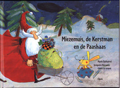 Miezemuis, de kerstman en de paashaas