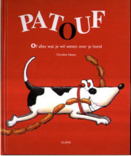 Patouf, of Alles wat je wil weten over je hond