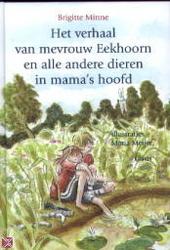 Het verhaal van mevrouw Eekhoorn en alle andere dieren in mama's hoofd