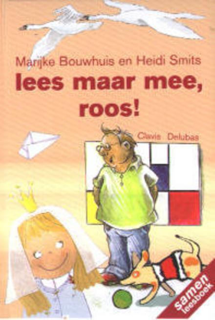 Lees maar mee, Roos !