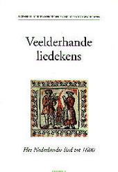 Veelderhande liedekens : studies over het Nederlandse lied tot 1600