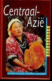 Centraal-Azië : mensen, politiek, economie, cultuur