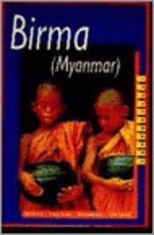 Birma (Myanmar) : mensen, politiek, economie, cultuur