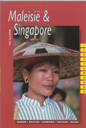 Maleisië en Singapore : mensen, politiek, economie, cultuur, milieu