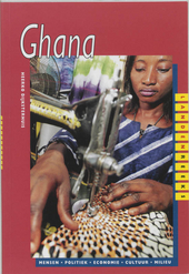 Ghana : mensen, politiek, economie, cultuur, milieu