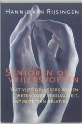 Senioren op vrijersvoeten : wat vijftigplussers willen weten over seksualiteit, intimiteit en relaties