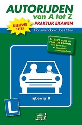 Autorijden van A tot Z : praktijk examen
