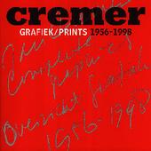 Cremer : grafiek, prints 1956-1998