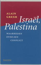 Israël, Palestina : waarheden over een conflict