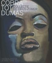 Cobra tot Dumas : collectie De Heus-Zomer : Nederlandse kunst 1948-2012