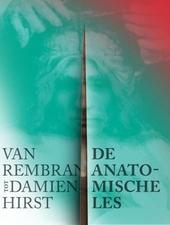 De anatomische les : van Rembrandt tot Damien Hirst