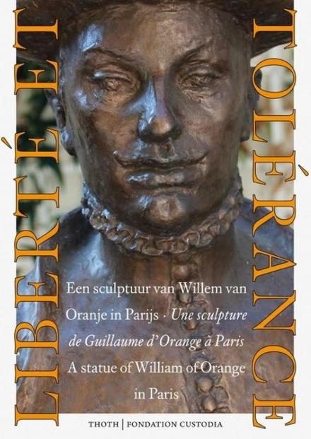 Liberté et tolérance : een sculptuur van Willem van Oranje in Parijs