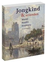 Jongkind & vrienden : Monet, Boudin, Daubigny en anderen