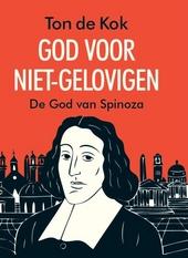 God voor niet-gelovigen : de god van Spinoza