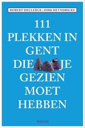 111 plekken in Gent die je gezien moet hebben