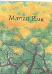 Achter de voorstelling ontstaat het schilderij : Marian Plug : schilderijen en werk op papier