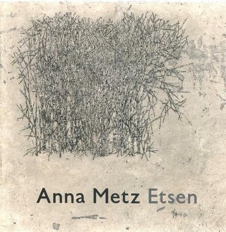Anna Metz : etsen