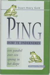 Ping : durf te ondernemen : een parabel over een sprong in de diepte