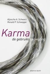 Karma, de gebruiksaanwijzing : hoe jij het lot jouw wil oplegt
