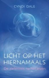 Licht op het hiernamaals : de zielenreis na het leven