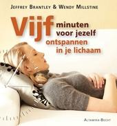 Vijf minuten voor jezelf : ontspannen in je lichaam : 100 meditaties om jezelf thuis te voelen in je lichaam door m...