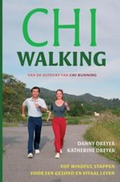 Chi walking : vijf mindful stappen voor een gezond en vitaal leven